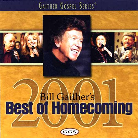 Bill Gaither's Best of Homecoming 2001 - Best Homecoming Themes