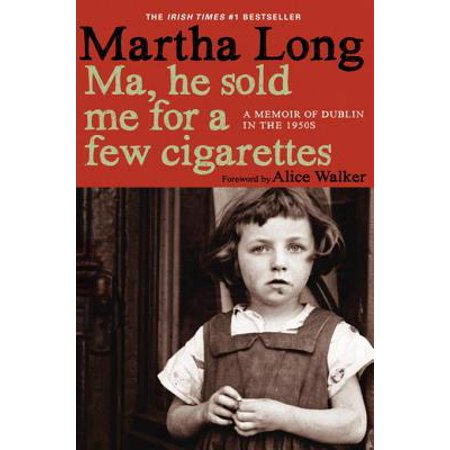 Ma, He Sold Me for a Few Cigarettes - eBook