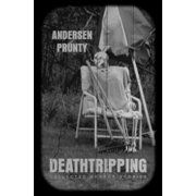 Deathtripping: Collected Horror Stories (Paperback)
