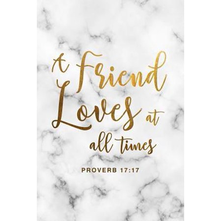 A Friend Loves At All Times Proverb 17: 17: Sweet And Inspirational Christian Proverb 3:5 Prayer Notebook/Prayer Journal Gift Idea For Kids, Teens, Ch