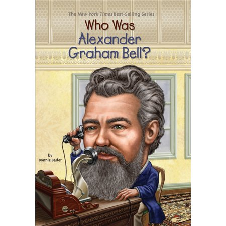 - Who Was Alexander Graham Bell?