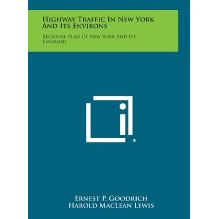 Highway Traffic in New York and Its Environs : Regional Plan of New York and Its