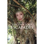 Unconscious Escapades - eBook