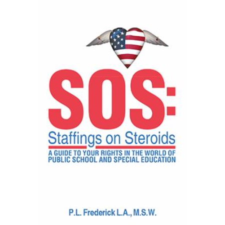 Sos  Staffings On Steroids  A Guide To Your Rights In The World Of Public School And Special Education