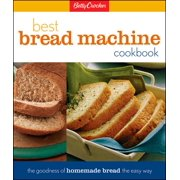 Betty Crocker Cooking: Betty Crocker's Best Bread Machine Cookbook: The Goodness of Homemade Bread the Easy Way (Hardcover)