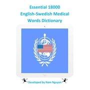 Essential 18000 English-Swedish Medical Words Dictionary - eBook