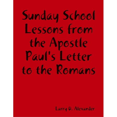 Sunday School Lessons : From the Apostle Paul's Letter to the Romans - eBook - Valentines Day Sunday School Lesson