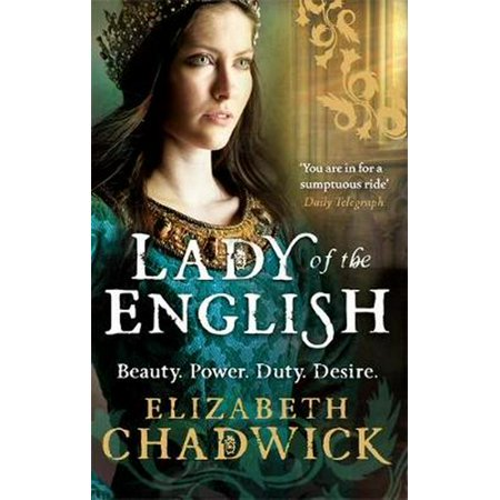 Lady of the English. Elizabeth Chadwick