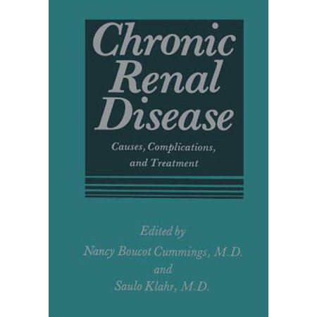 Chronic Renal Disease: Causes, Complications, and Treatment by