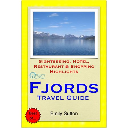 Norway Hotel - Norwegian Fjords (Norway) Travel Guide - Sightseeing, Hotel, Restaurant & Shopping Highlights (Illustrated) - eBook