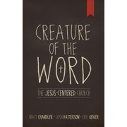 Creature of the Word : The Jesus-Centered Church