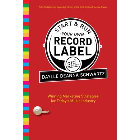 Start and Run Your Own Record Label, Third Edition - eBook - Make Your Own Record