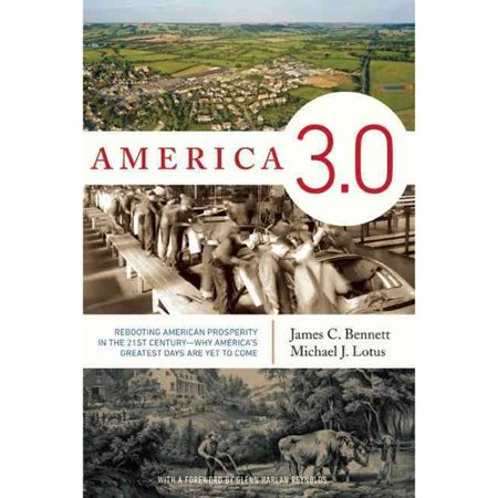 America 3.0: Rebooting American Prosperity in the 21st Century Why Americas Greatest Days Are Yet to Come by