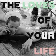 Hamilton Leithauser - The Loves Of Your Life - CD