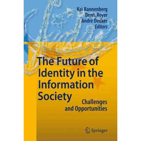 The Future Of Identity In The Information Society  Challenges And Opportunities