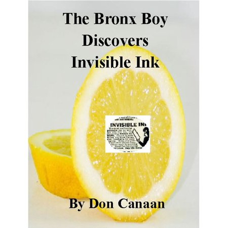 Invisible Ink Books (The Bronx Boy Discovers Invisible Ink -)