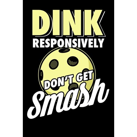 Dink Responsively Don't Get Smashed: 120 Pages I 6x9 I Monthly Planner I Funny Pickleball & Wine Gifts covid 19 (Monthly Wine Club coronavirus)