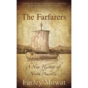The Farfarers : A New History of North America