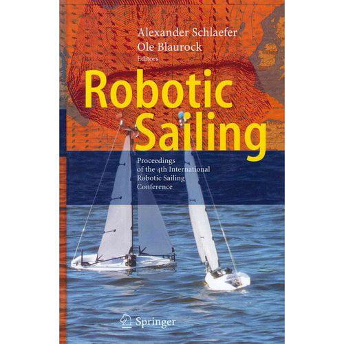 Robotic Sailing : Proceedings of the 4th International Robotic Sailing Conference