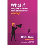 What If Everything You Knew about Education Was Wrong? (Paperback)