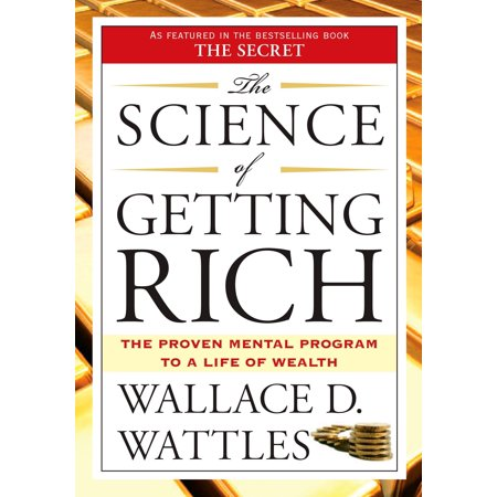 - The Science of Getting Rich : The Proven Mental Program to a Life of Wealth