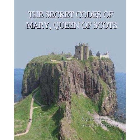 The Secret Codes Of Mary  Queen Of Scots