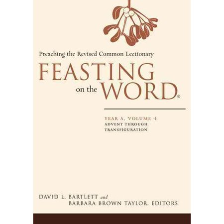 Feasting On The Word  Year A  Advent Through Transfiguration