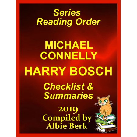 Michael Connelly's Harry Bosch Series Reading Order Updated 2019: Compiled by Albie Berk -