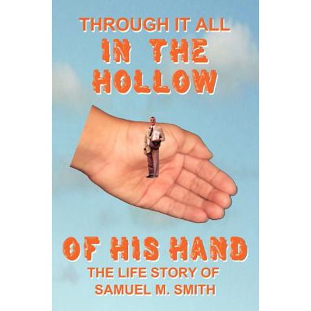 Emmitt Smith Hand Signed - Through It All in the Hollow of His Hand : The True- Life Story of Samuel M. Smith - Truth Is Sometimes Stranger Than Fiction