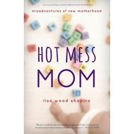 Hot Mess Mom - eBook
