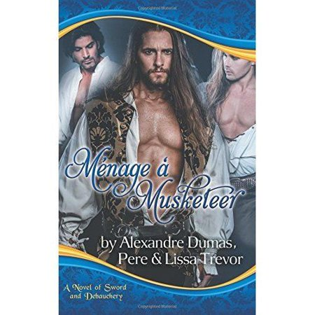 Menage a Musketeer - A Novel of Sword and - Musketeer Sword