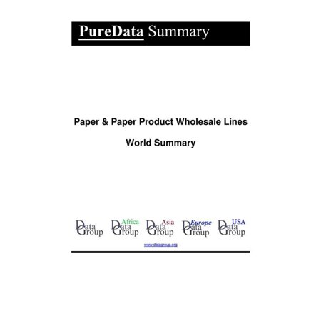 Wholesale Paper Products (Paper & Paper Product Wholesale Lines World Summary -)