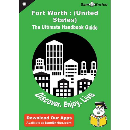 Ultimate Handbook Guide to Fort Worth : (United States) Travel Guide -