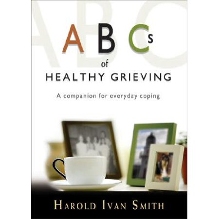 ABCs of Healthy Grieving : A Companion for Everyday Coping