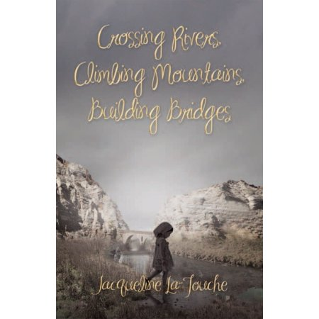 Crossing Rivers, Climbing Mountains, Building Bridges - eBook