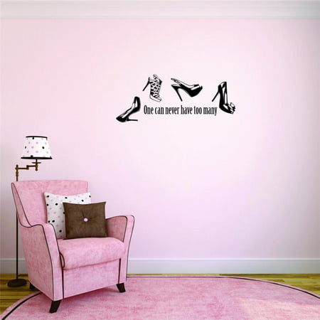 Custom Wall Decal Sticker - One Can Never Have Too Many Shoes Quote Shopping Home Decor - Never Too Old For Halloween Quotes