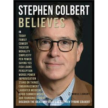 Stephen Colbert Believes - Stephen Colbert Quotes - eBook (Halloween Stephen Colbert)