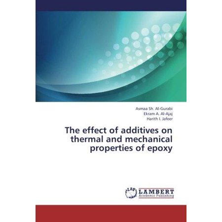 Thermo Effect - The Effect of Additives on Thermal and Mechanical Properties of Epoxy