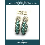 Lucky Stud Earrings Wire & Jewelry Making Tutorial Series I77 - eBook