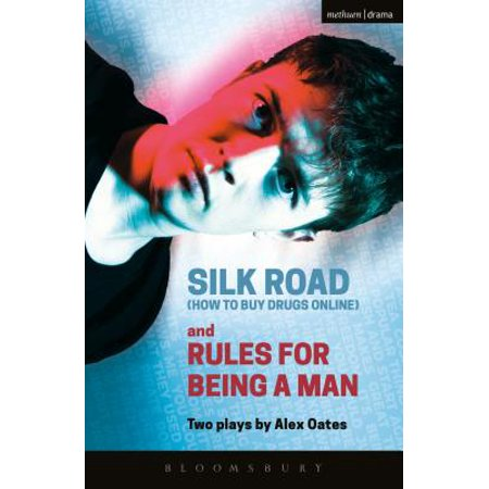Silk Road (How to Buy Drugs Online) and Rules for Being a Man