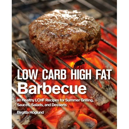 Desert Sauce - Low Carb High Fat Barbecue : 80 Healthy LCHF Recipes for Summer Grilling, Sauces, Salads, and Desserts