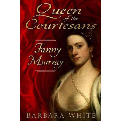 Queen of the Courtesans: Fanny Murray