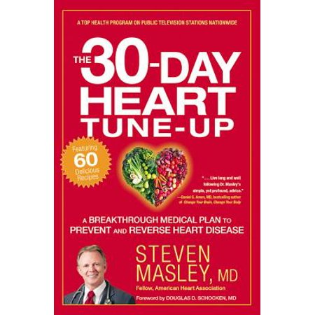 The 30-Day Heart Tune-Up : A Breakthrough Medical Plan to Prevent and Reverse Heart Disease](Heart Disease Month)