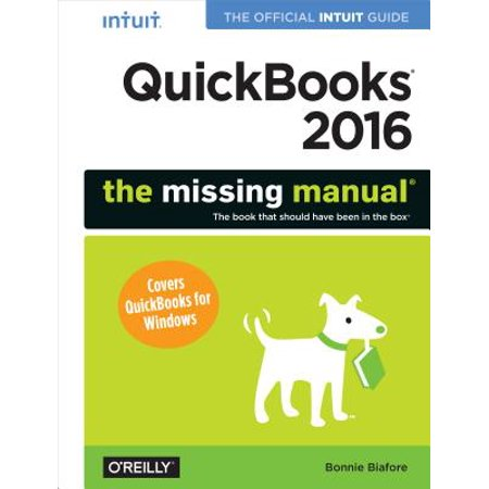 Official Factory Service Manual (QuickBooks 2016: The Missing Manual : The Official Intuit Guide to QuickBooks 2016)