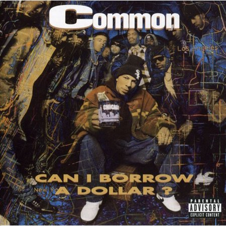 Personnel: Common Sense (vocals); Tony Orbach (saxophone); Lenny Underwood (keyboards); Kenny Aaronson (bass); Twilite Tone, Tarsha Jones (background vocals); Immenslope, Rayshel.Producers: Immenslope, The Beat Nuts, Twilite Tone.The first album by Chicago MC Common, CAN I BORROW A DOLLAR?, is widely accepted in hip-hop's underground as a classic. Raw cuts like