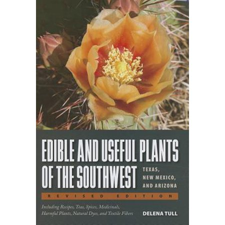 Edible and Useful Plants of the Southwest : Texas, New Mexico, and (Road Map Of Texas And New Mexico)