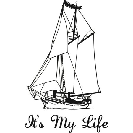 Do It Yourself Wall Decal Sticker Sail Boat It s My Life Quote Dads F