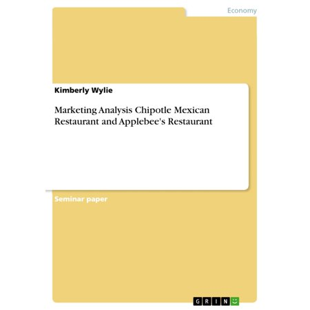 Marketing Analysis Chipotle Mexican Restaurant and Applebee's Restaurant - (Best Mexican Restaurant Ues)