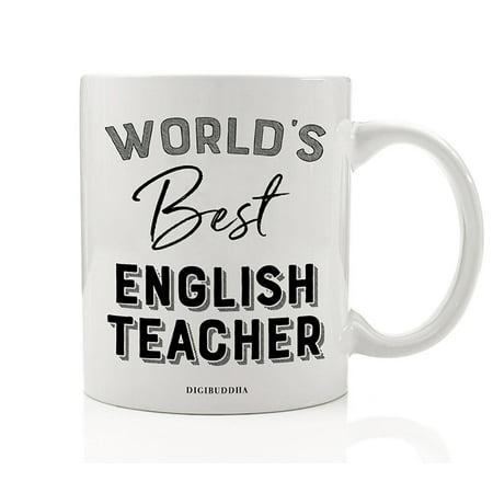 World's Best English Teacher Coffee or Tea Mug Gift Idea Reading Writing Instructor Teaching Students Grammar Literature Christmas Holiday Birthday Present 11oz Ceramic Beverage Cup Digibuddha (English Gift)