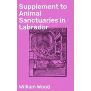 Supplement to Animal Sanctuaries in Labrador - eBook